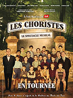 LES CHORISTES<br/>LE SPECTACLE MUSICAL